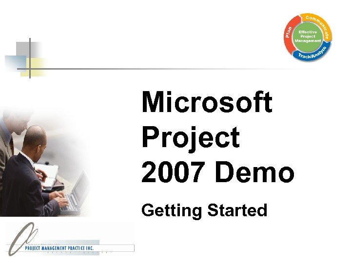 Microsoft Project 2007 Demo Getting Started