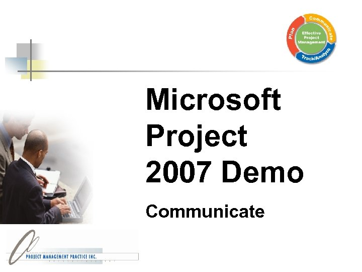 Microsoft Project 2007 Demo Communicate