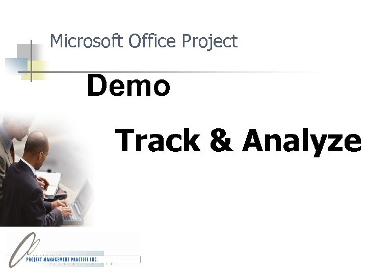 Microsoft Office Project Demo Track & Analyze