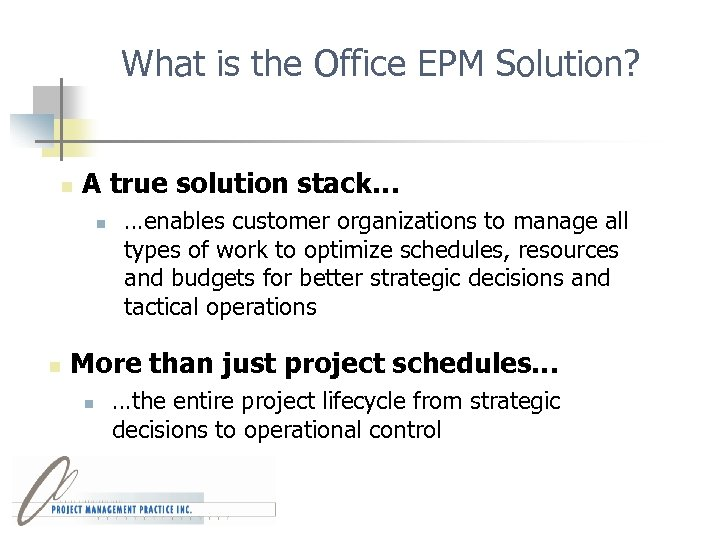 What is the Office EPM Solution? n A true solution stack… n n …enables