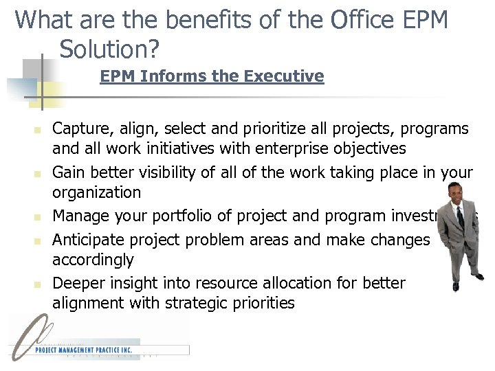 What are the benefits of the Office EPM Solution? EPM Informs the Executive n