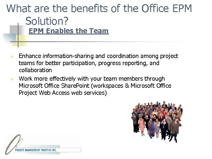 What are the benefits of the Office EPM Solution? EPM Enables the Team n