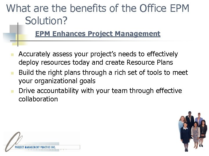 What are the benefits of the Office EPM Solution? EPM Enhances Project Management n