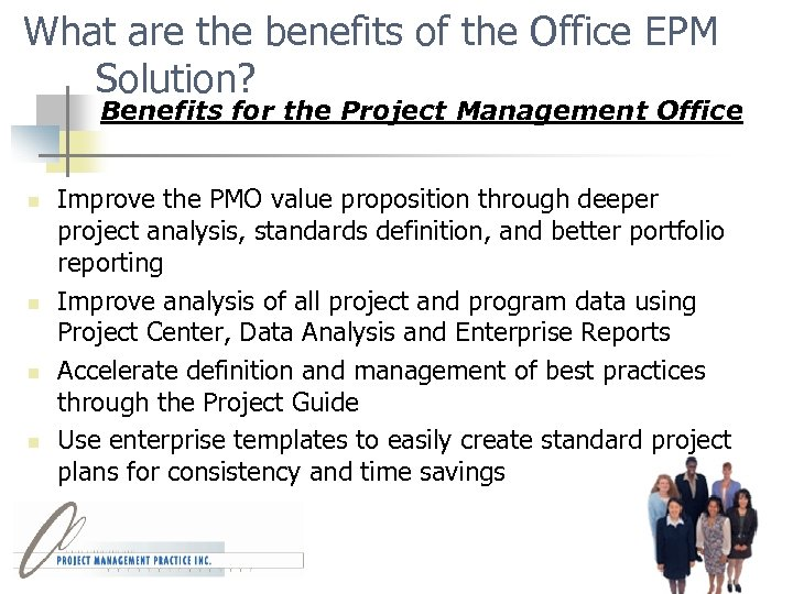 What are the benefits of the Office EPM Solution? Benefits for the Project Management