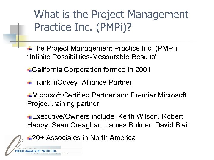 What is the Project Management Practice Inc. (PMPi)? The Project Management Practice Inc. (PMPi)