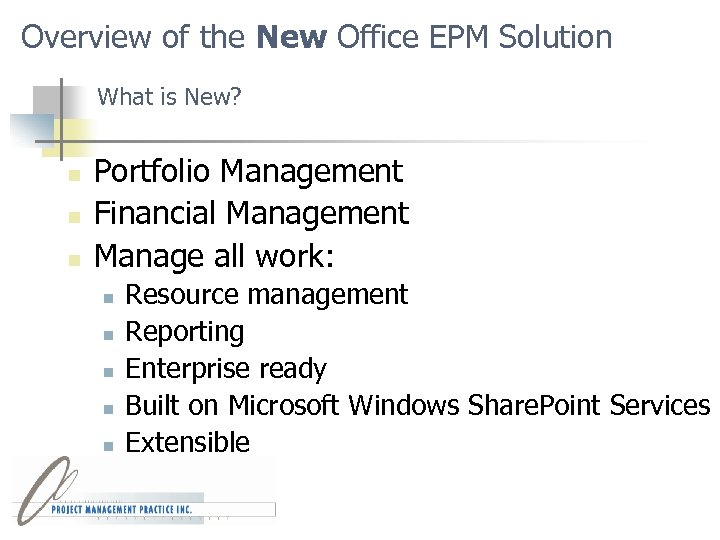 Overview of the New Office EPM Solution What is New? n n n Portfolio