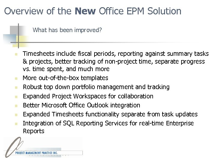 Overview of the New Office EPM Solution What has been improved? n n n