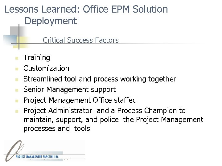 Lessons Learned: Office EPM Solution Deployment Critical Success Factors n n n Training Customization
