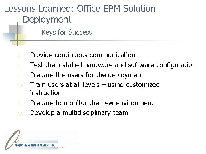 Lessons Learned: Office EPM Solution Deployment Keys for Success 7. 8. 9. 10. 11.