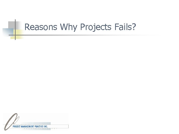 Reasons Why Projects Fails?