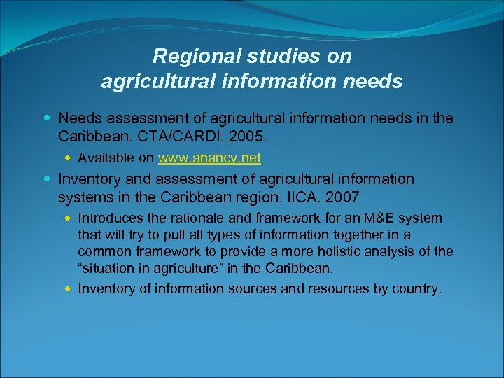 Regional studies on agricultural information needs Needs assessment of agricultural information needs in the