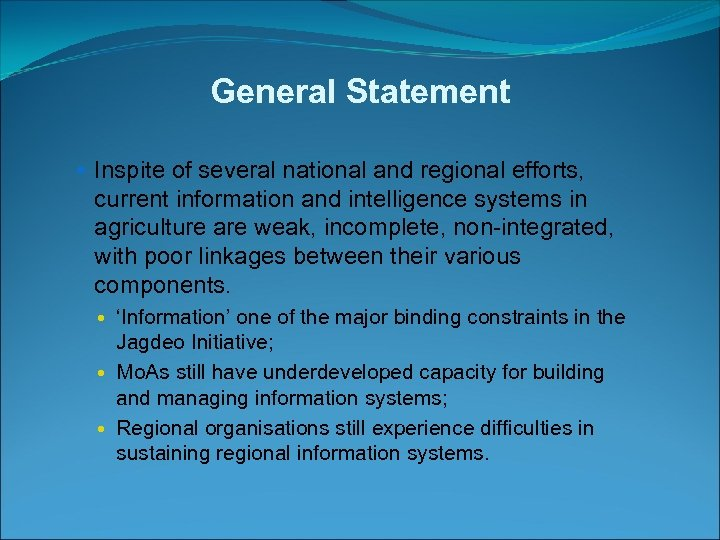 General Statement Inspite of several national and regional efforts, current information and intelligence systems