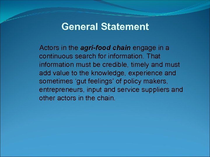 General Statement Actors in the agri-food chain engage in a continuous search for information.