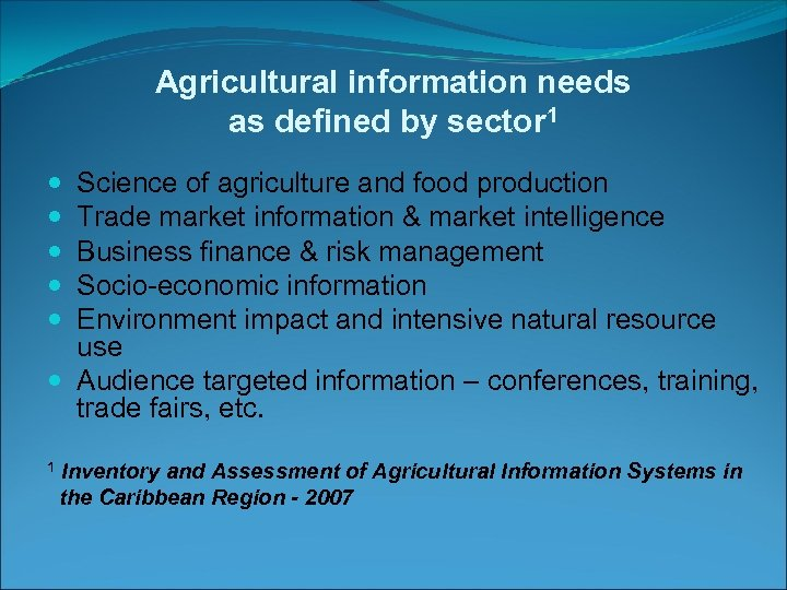 Agricultural information needs as defined by sector 1 Science of agriculture and food production