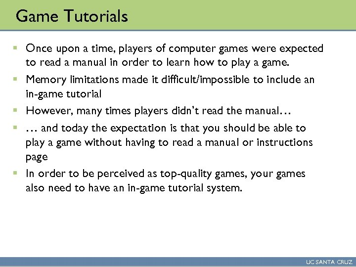 Game Tutorials § Once upon a time, players of computer games were expected to