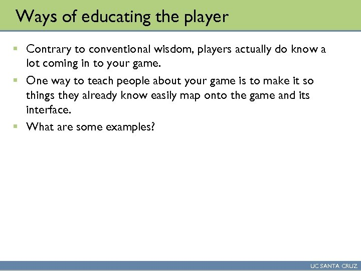 Ways of educating the player § Contrary to conventional wisdom, players actually do know