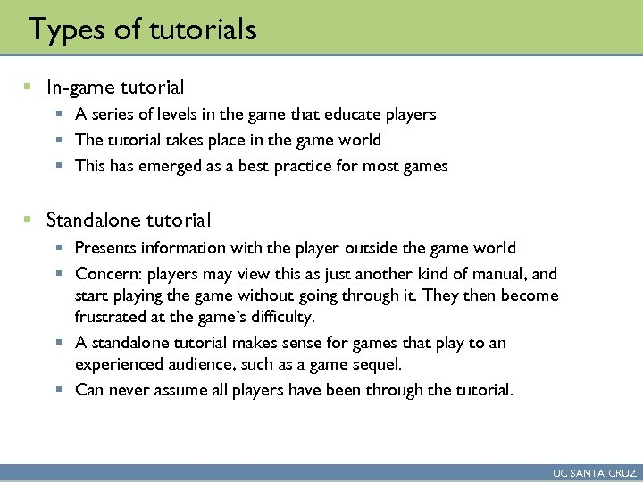 Types of tutorials § In-game tutorial § A series of levels in the game