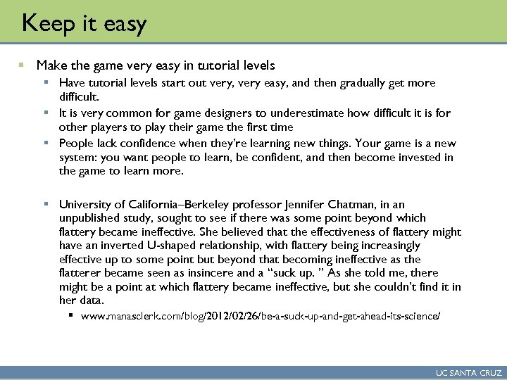 Keep it easy § Make the game very easy in tutorial levels § Have