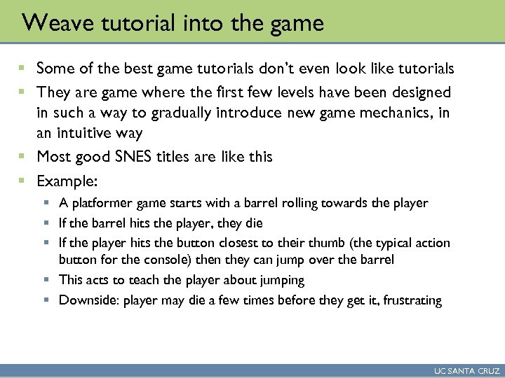 Weave tutorial into the game § Some of the best game tutorials don't even