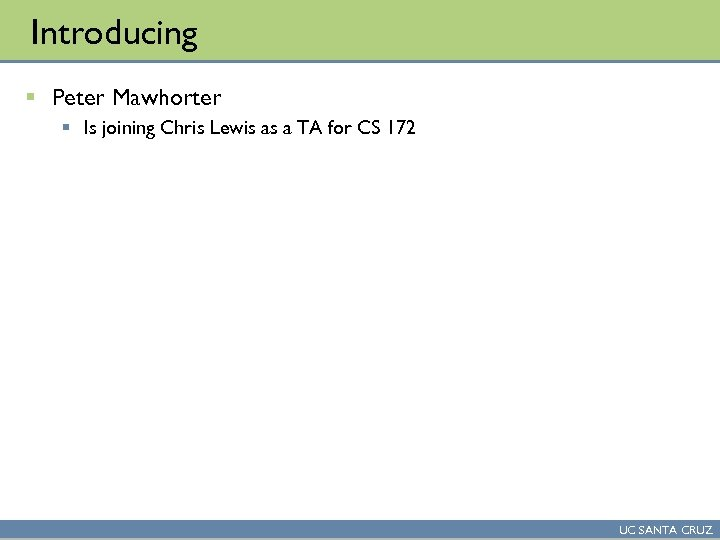 Introducing § Peter Mawhorter § Is joining Chris Lewis as a TA for CS