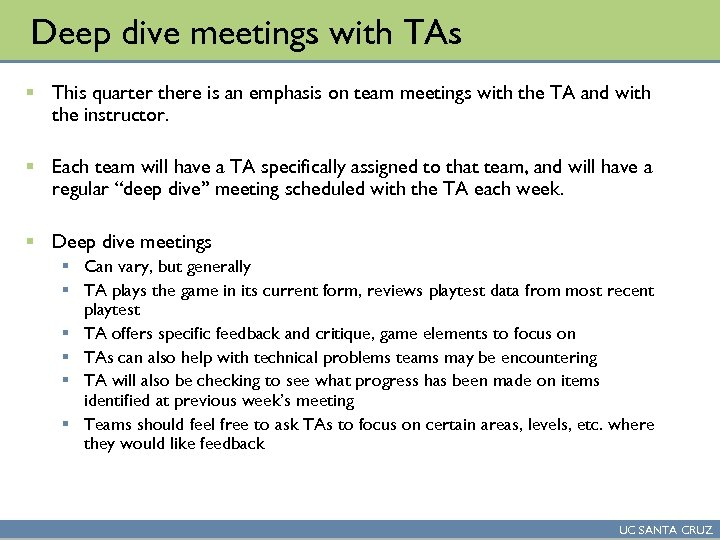 Deep dive meetings with TAs § This quarter there is an emphasis on team