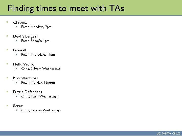 Finding times to meet with TAs § Chroma § § Devil's Bargain § §