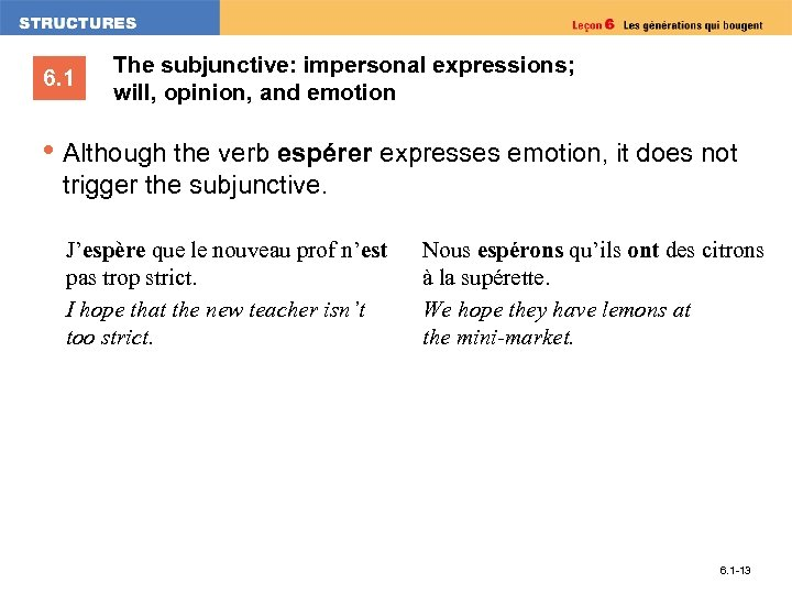 6. 1 The subjunctive: impersonal expressions; will, opinion, and emotion • Although the verb