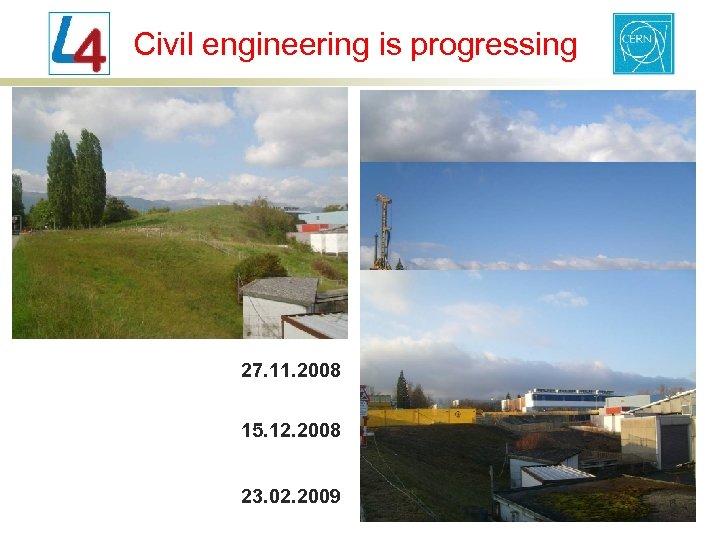 Civil engineering is progressing 27. 11. 2008 15. 12. 2008 23. 02. 2009 6