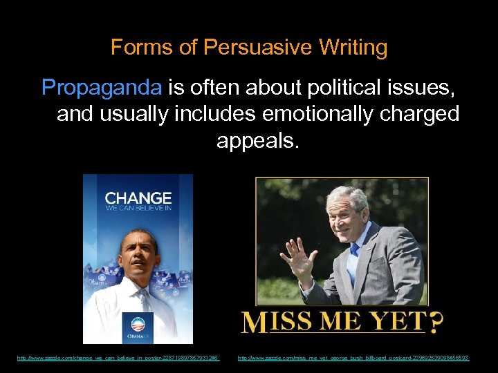 Forms of Persuasive Writing Propaganda is often about political issues, and usually includes emotionally