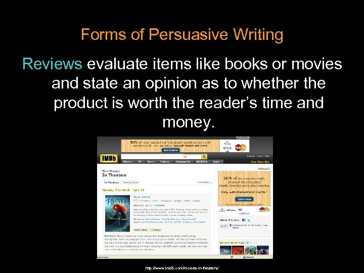 Forms of Persuasive Writing Reviews evaluate items like books or movies and state an