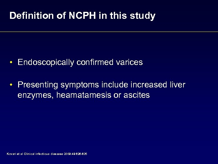 Definition of NCPH in this study • Endoscopically confirmed varices • Presenting symptoms include