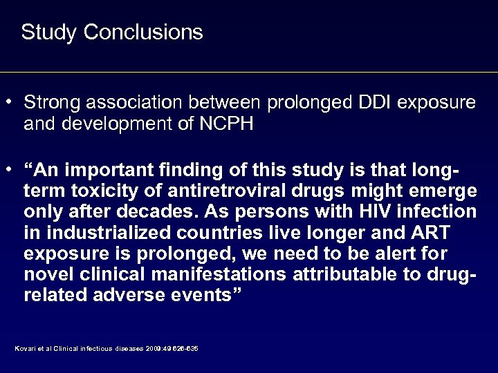 Study Conclusions • Strong association between prolonged DDI exposure and development of NCPH •
