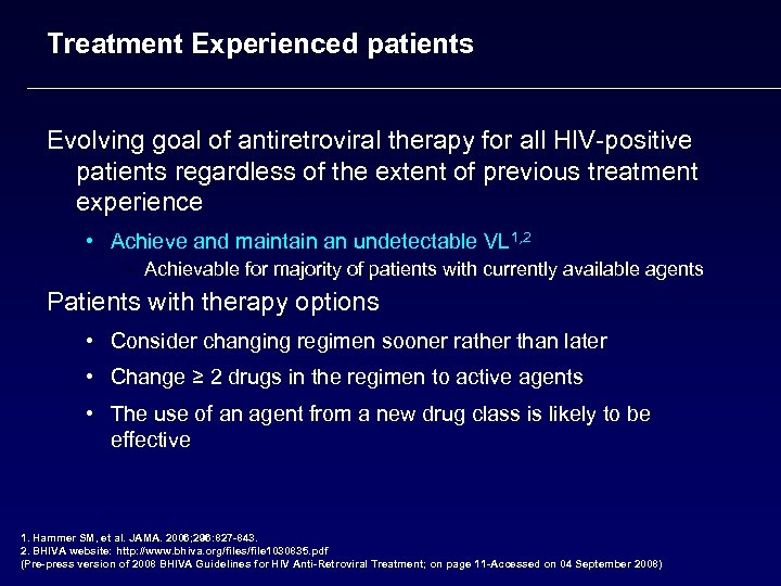 Treatment Experienced patients Evolving goal of antiretroviral therapy for all HIV-positive patients regardless of