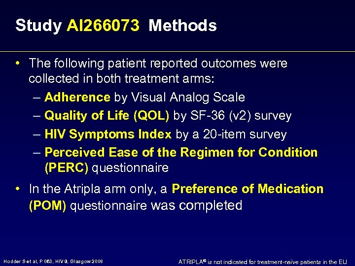 Study AI 266073 Methods • The following patient reported outcomes were collected in both