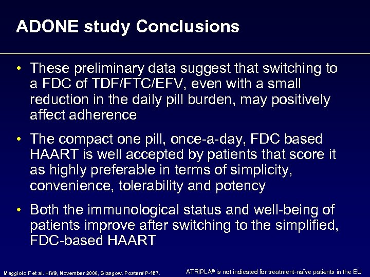 ADONE study Conclusions • These preliminary data suggest that switching to a FDC of