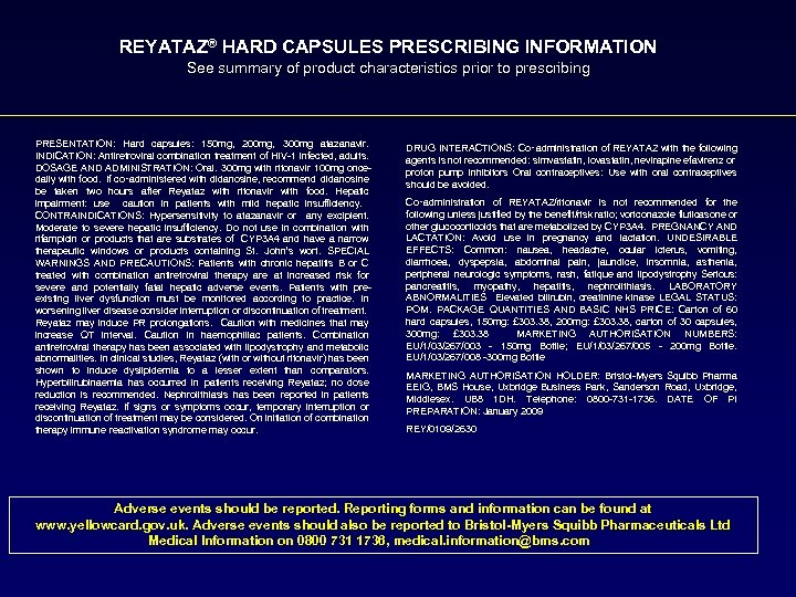 REYATAZ® HARD CAPSULES PRESCRIBING INFORMATION See summary of product characteristics prior to prescribing PRESENTATION: