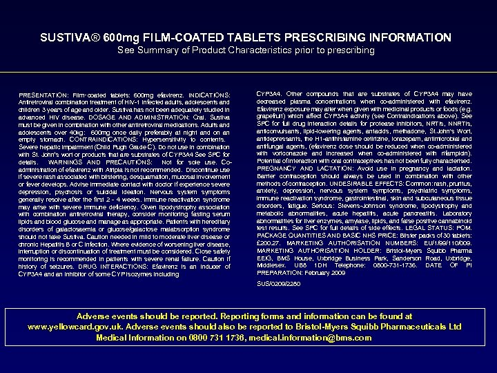 SUSTIVA® 600 mg FILM-COATED TABLETS PRESCRIBING INFORMATION See Summary of Product Characteristics prior to