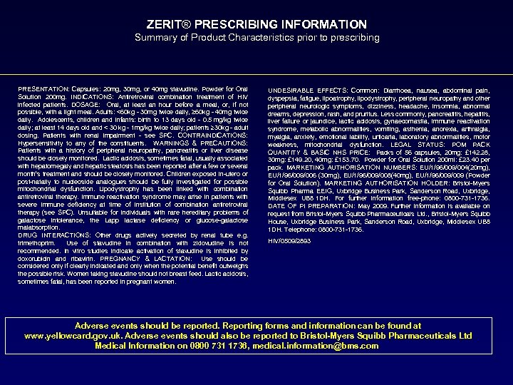 ZERIT® PRESCRIBING INFORMATION Summary of Product Characteristics prior to prescribing PRESENTATION: Capsules: 20 mg,
