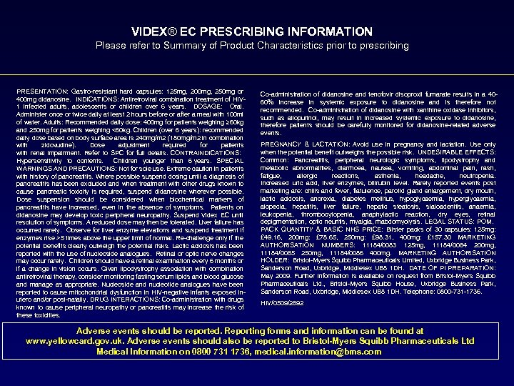 VIDEX® EC PRESCRIBING INFORMATION Please refer to Summary of Product Characteristics prior to prescribing