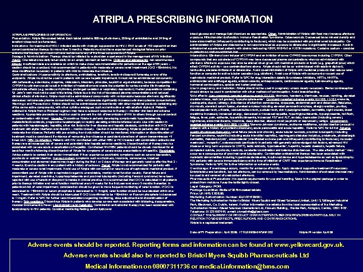 ATRIPLA PRESCRIBING INFORMATION ATRIPLA® PRESCRIBING INFORMATION Presentation: Atripla film-coated tablet. Each tablet contains 600