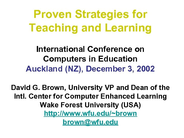 Proven Strategies for Teaching and Learning International Conference on Computers in Education Auckland (NZ),