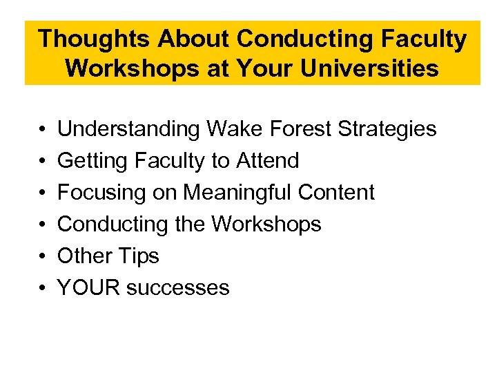Thoughts About Conducting Faculty Workshops at Your Universities • • • Understanding Wake Forest