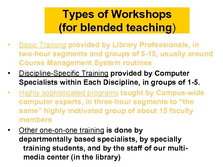 Types of Workshops (for blended teaching) • • Basic Training provided by Library Professionals,