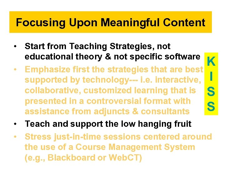 Focusing Upon Meaningful Content • Start from Teaching Strategies, not educational theory & not