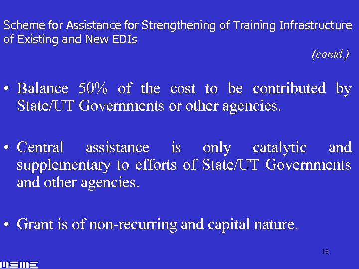Scheme for Assistance for Strengthening of Training Infrastructure of Existing and New EDIs (contd.