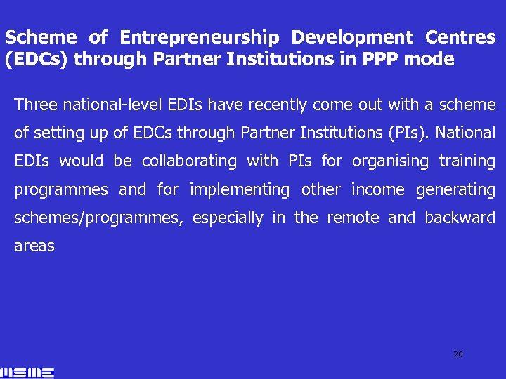Scheme of Entrepreneurship Development Centres (EDCs) through Partner Institutions in PPP mode Three national-level