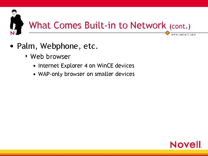 What Comes Built-in to Network • Palm, Webphone, etc. 4 Web browser • Internet