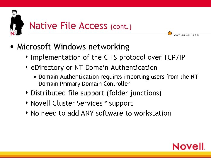 Native File Access (cont. ) • Microsoft Windows networking 4 Implementation of the CIFS