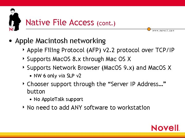 Native File Access (cont. ) • Apple Macintosh networking 4 Apple Filing Protocol (AFP)