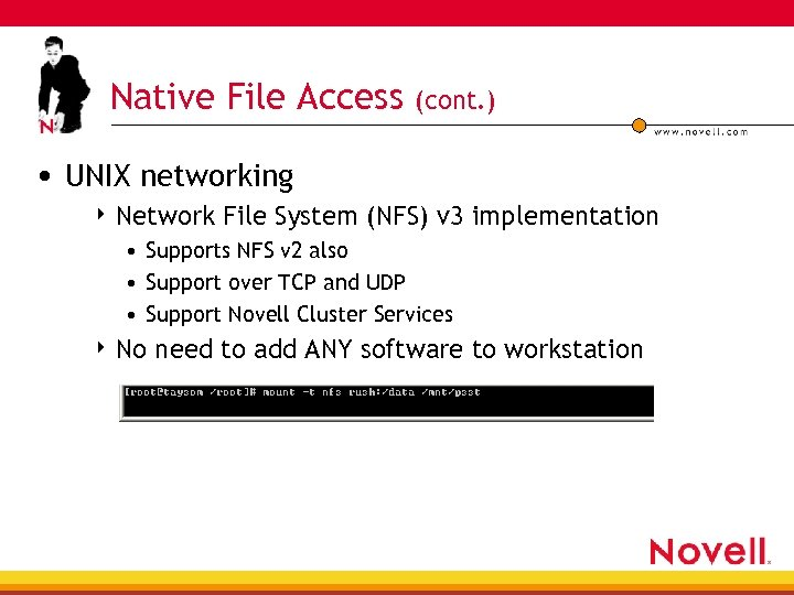 Native File Access (cont. ) • UNIX networking 4 Network File System (NFS) v
